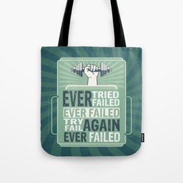 Ever Tried Ever Failed Try Again Inspirational Quote Tote Bag