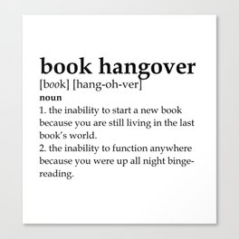 Book hangover defintion Canvas Print