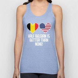 Half Belgian Is Better Than None Unisex Tank Top
