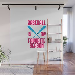 Baseball Is My Favorite Season Funny Sports Bat Game Day Wall Mural