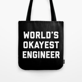 World's Okayest Engineer Funny Quote Tote Bag