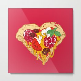Pizza is my true Valentine Metal Print