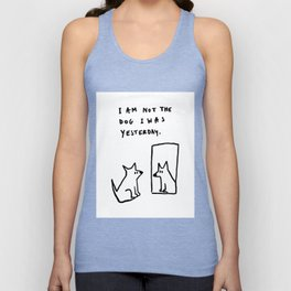 I am not the dog I was yesterday. Unisex Tank Top