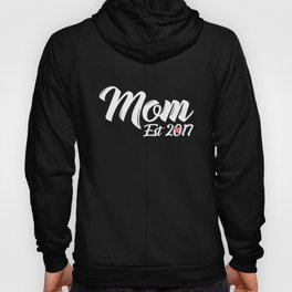 Mom Est. 2017 - First Time Pregnant Mother Mom Hoody