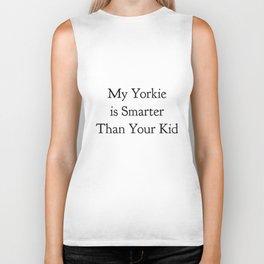 My Yorkie is Smarter Than Your Kid in Black Biker Tank
