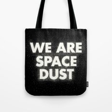 We are space dust Tote Bag