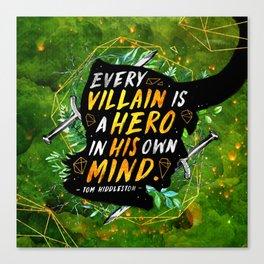Every villain Canvas Print