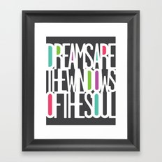 Dreams Are The Windows of the Soul Framed Art Print
