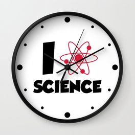 I Love Science Quote Wall Clock