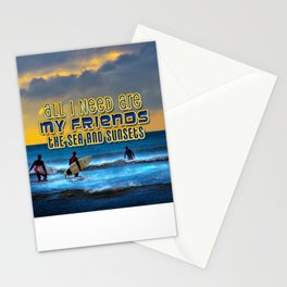 Quote: All I need are my friends, the sea and sunsets Stationery Cards