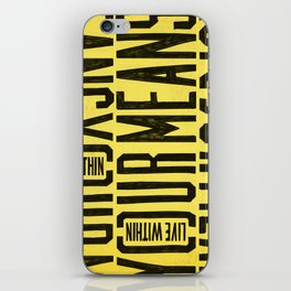 Live within your means iPhone Skin