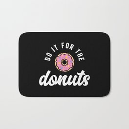 Do It For The Donuts Bath Mat
