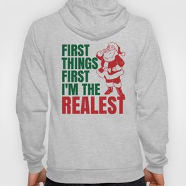 First Things First I'm The Realest Santa Christmas Funny Hoody