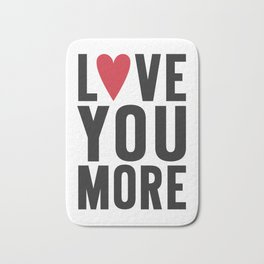 Love You More Bath Mat