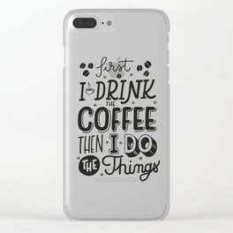 First Coffee Clear iPhone Case