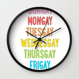 GAYS OF THE WEEK (WHITE) T-SHIRT Wall Clock