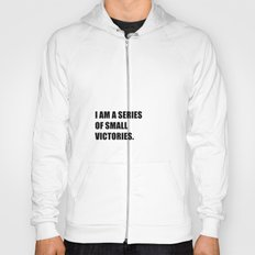 Small victories Hoody