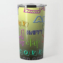 EVERYTHING IS HAPPY - BLACK YELLOW ORANGE OMBRE ZEN TYPOGRAPHY DESIGN Travel Mug