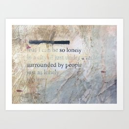 lonely as I am Art Print