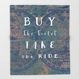 Buy the ticket take the ride #motivation #quotes Throw Blanket