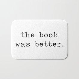 The Book Was Better Bath Mat