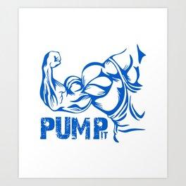 Pump It Art Print