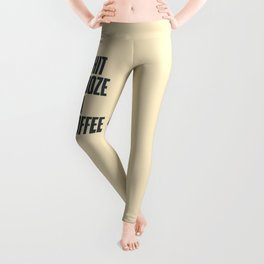 No bullshit, just booze and good coffee, inspirational quote, positive thinking, feelgood Leggings