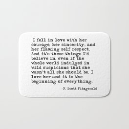 I fell in love with her courage - F Scott Fitzgerald Bath Mat