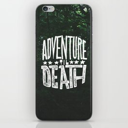 Adventure 'til Death iPhone Skin