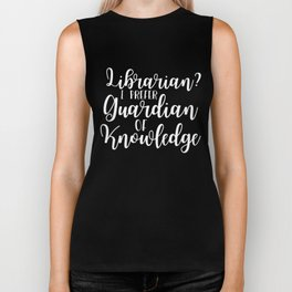 Librarian? I Prefer Guardian of Knowledge (Inverted) Biker Tank
