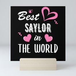 Saylor Name, Best Saylor in the World Mini Art Print