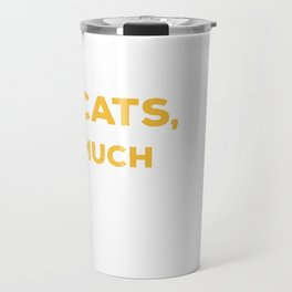 I like cats you not so much Travel Mug