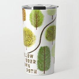 Follow Your Own Path Travel Mug