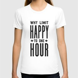 Why Limit Happy To One Hour,BAR WALL DECOR, Home Bar Decor,Celebrate Life,Whiskey Quote T-shirt
