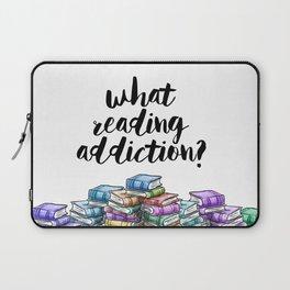 What reading addiction? Laptop Sleeve