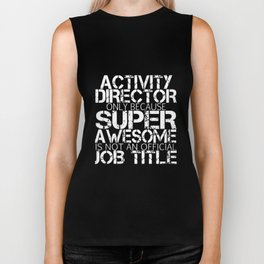 activity director only because super awesome is not an official job title son t-shirts Biker Tank