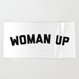 Woman Up Funny Quote Beach Towel
