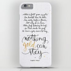 Nothing gold can stay Slim Case iPhone 6s Plus