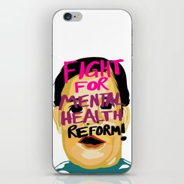 FIGHT FOR MENTAL HEALTH REFORM! iPhone Skin
