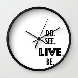 Do See Live Be - Text Only Wall Clock