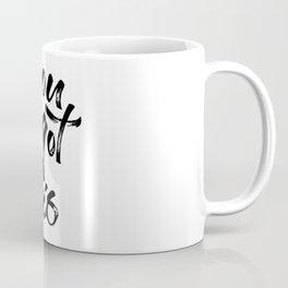 You got this — motivational art Coffee Mug