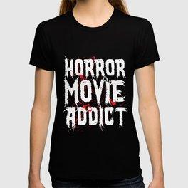 Horror Movie Addict - Halloween gift idea fun T-shirt
