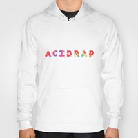 rap Hoodies featuring Acid Rap by tumblrian