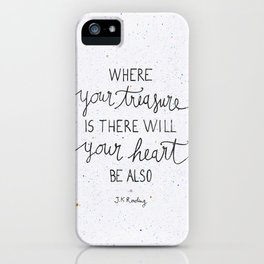 Where your treasure is, there will your heart be also iPhone Case