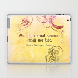 Thy Eternal Summer Shall Not Fade - Sonnet 18 - Shakespeare Love Quotes Laptop & iPad Skin