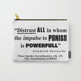 Distrust ALL in whom the impulse to punish is powerfull Carry-All Pouch