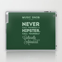Never Call Yourself a Hipster — Music Snob Tip #003 Laptop & iPad Skin