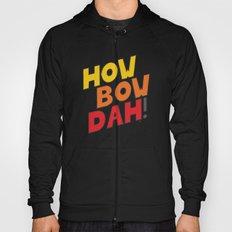 HOW BOW DAH! Original Colors Hoody