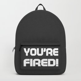 You are fired Backpack