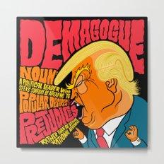 Demagogue Metal Print